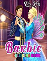 Barbie Coloring Book for Kids Ages 4-6: Barbie Princes Coloring Book With Perfect Images For All Ages (Exclusive Coloring Pages For Girls)