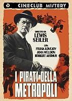 I Pirati Della Metropoli [Italian Edition]