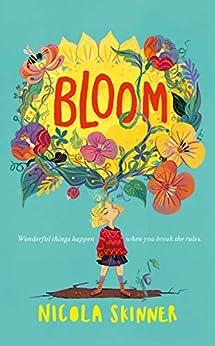 Bloom: Sorrel Fallowfield is growing up – in a REALLY surprising way . . . by [Skinner, Nicola]