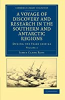 A Voyage of Discovery and Research in the Southern and Antarctic Regions, During the Years 1839-43: Volume 1 (Cambridge Library Collection - Polar Exploration)