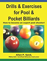 Drills & Exercises for Pool and Pocket Billiard: Table Layouts to Master Pocketing & Positioning Skills