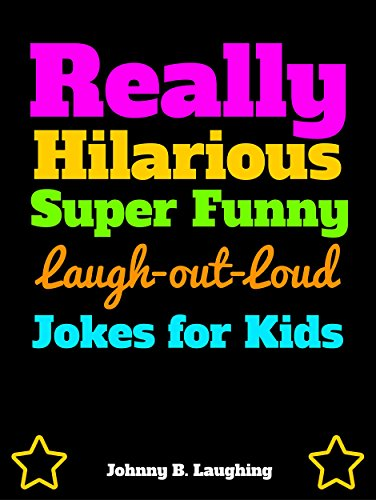 amazon really hilarious super funny laugh out loud jokes for kids