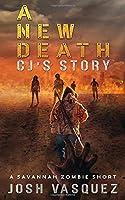 A New Death: CJ's Story: A Savannah Zombie Short Story