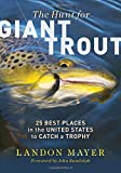 The Hunt for Giant Trout: 25 Best Places in the United States to Catch a Trophy 画像