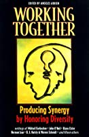 Working Together: Producing Synergy by Honoring Diversity