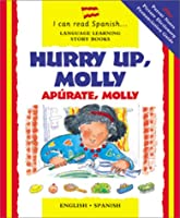 Hurry Up, Molly/Apurate, Molly (I Can Read Series)