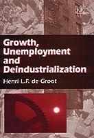 Growth, Unemployment and Deindustrialization