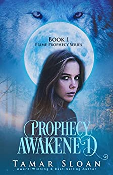 Prophecy Awakened: Prime Prophecy Series Book 1 by [Sloan, Tamar]