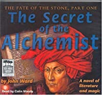 The Secret Of The Alchemist (Fate of the Stone Trilogy)