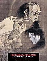 Night Parade of Dead Souls: Japanese Ghost Paintings (Ukiyo-e Master)