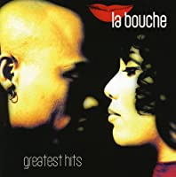 Greatest Hits by LA BOUCHE (2007-04-10)