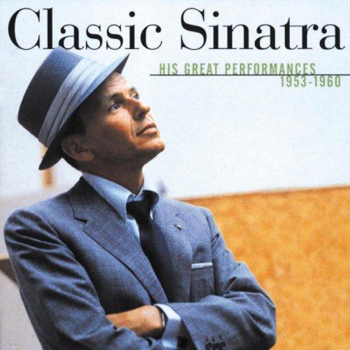Classic Sinatra - His Great Pe...