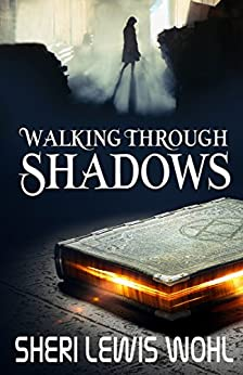 Walking Through Shadows by [Wohl, Sheri Lewis]