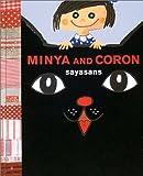 MINYA AND CORON (JAMCOVER ZAKKA SAKKA BOOKS)