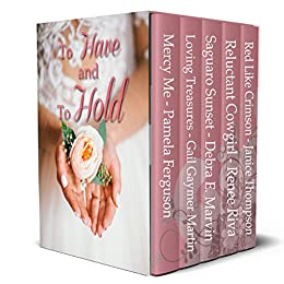 To Have and To Hold Contemporary Romances by [Ferguson, Pamela, Martin, Gail Gaymer, Marvin, Debra E., Riva, Renee, Thompson, Janice]