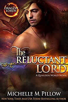 The Reluctant Lord: A Qurilixen World Novel (Dragon Lords Book 7) by [Pillow, Michelle M.]