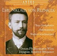 REZNICEK: Tanz-Symphonie, Balletmusik, Walzerzwischenspiel by Donau Philharmonie Wien (2007-07-24)