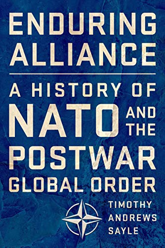 Enduring Alliance: A History of NATO and the Postwar Global Order (English Edition)