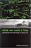 What We Want Is Free: Generosity And Exchange In Recent Art (Suny Series in Postmodern Culture) 画像