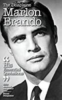 The Delaplaine Marlon Brando - His Essential Quotations