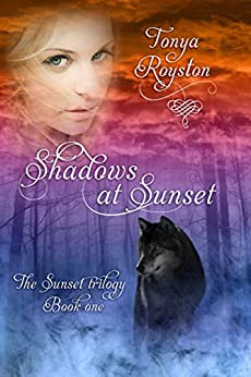 Shadows at Sunset: Sunset Trilogy ~ Book 1 by [Royston, Tonya]