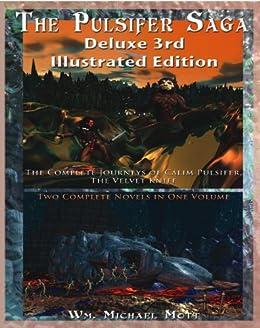The Pulsifer Saga: Deluxe 3rd Illustrated Edition by [Mott, Wm. Michael]