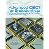 Advanced Cbct for Endodontics: Technical Considerations, Perception, and Decision-Making