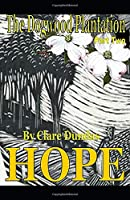 The Dogwood Plantation, Part Two: Hope