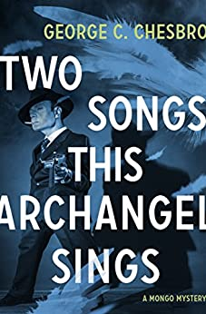 Two Songs This Archangel Sings (The Mongo Mysteries) by [Chesbro, George C.]