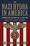 The Nazi Hydra in America: Suppressed History of a Century - Wall Street and the Rise of the Fourth Reich (English Edition)