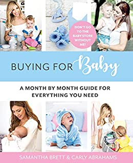 Buying For Baby: Everything You Need For Baby's First Year by [Brett, Samantha, Abrahams, Carly]
