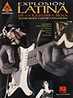Explosion Latina De LA Guitarra Rock: Latin Rock Guitar Explosion (Guitar Recorded Versions)
