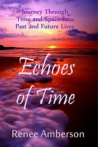 Echoes of Time: Journey Through Time Into Past and Future Lives (Light Library Book 2) (English Edition)