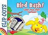 FLIP OUTS -- Bird Bash: Color Your Own Cartoon!