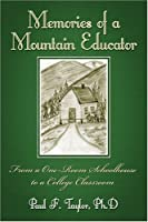 Memories Of A Mountain Educator: From A One-room Schoolhouse To A College Classroom