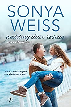 Wedding Date Rescue (Fire and Sparks Book 1) by [Weiss, Sonya]