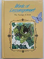 Words of Encouragement: The Sayings of Jesus