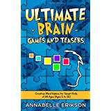 Ultimate Brain Games and Teasers: Creative Mind Games for Smart Kids of All Ages (Ages 5 to 15)