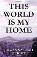 This World Is My Home
