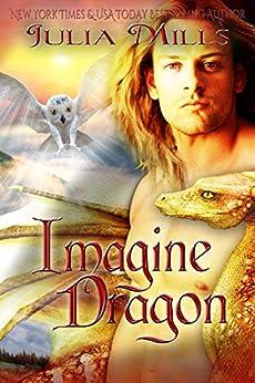 Imagine Dragon (Dragon Guard Book 32) by [Mills, Julia]
