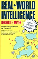 Real World Intelligence: Organized Information for Executives