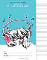 Blank Sheet Music Notebook : Standard Manuscript Paper: Dog with headphone, Music Staff Manuscript Paper, Musicians Notebook 8.5 x 11,100 Pages (Maya Music Notebook)
