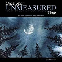 Once Upon Unmeasured Time: The Story Behind the Story of Creation