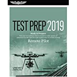 Remote Pilot Test Prep 2019: Study & Prepare: Pass Your Test and Know What Is Essential to Safely Operate an Unmanned Aircraft ? from the Most Trusted Source in Aviation Training