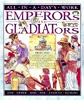 All in a Day's Work: Emperors and Gladiators (Paperback) (All in a Days Work)