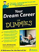 Your Dream Career For Dummies (For Dummies Series)
