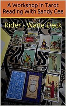 [Cee, Sandy]のA Workshop in Tarot Reading With Sandy Cee: Rider - Waite Deck (English Edition)