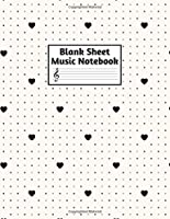 Blank Sheet Music Notebook: Easy Blank Staff Manuscript Book Large 8.5 X 11 Inches Musician Paper Wide 12 Staves Per Page for Piano, Flute, Violin, Guitar, Trumpet, Drums, Cello, Ukelele and other Musical Instruments - Code : A4 1387