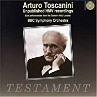 Arturo Toscanini: Unpublished HMV Recordings by Arturo Toscanini (2006-10-10)