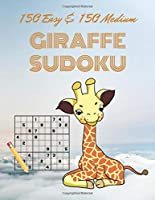 150 Easy & 150 Medium GIRAFFE SUDOKU: Puzzle Books for Kids and Adults - 2 Difficulty Levels (Easy & Medium)